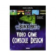 Black Art of Video Game Console Design (Hard Copy)