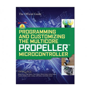 Programming & Customizing the Multicore Propeller Microcontroller: Official Guide